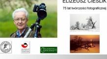 75 lat fotografii Elizeusza Cieślika