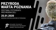 """Festiwal Fotografii Przyrodniczej """"Przyroda Warta Poznania"""""""