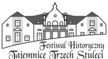 """Czas na II Festiwal Historyczny """"Tajemnice Trzech Stuleci""""!"""