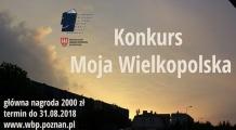 """Konkurs fotograficzny """"Moja Wielkopolska"""""""